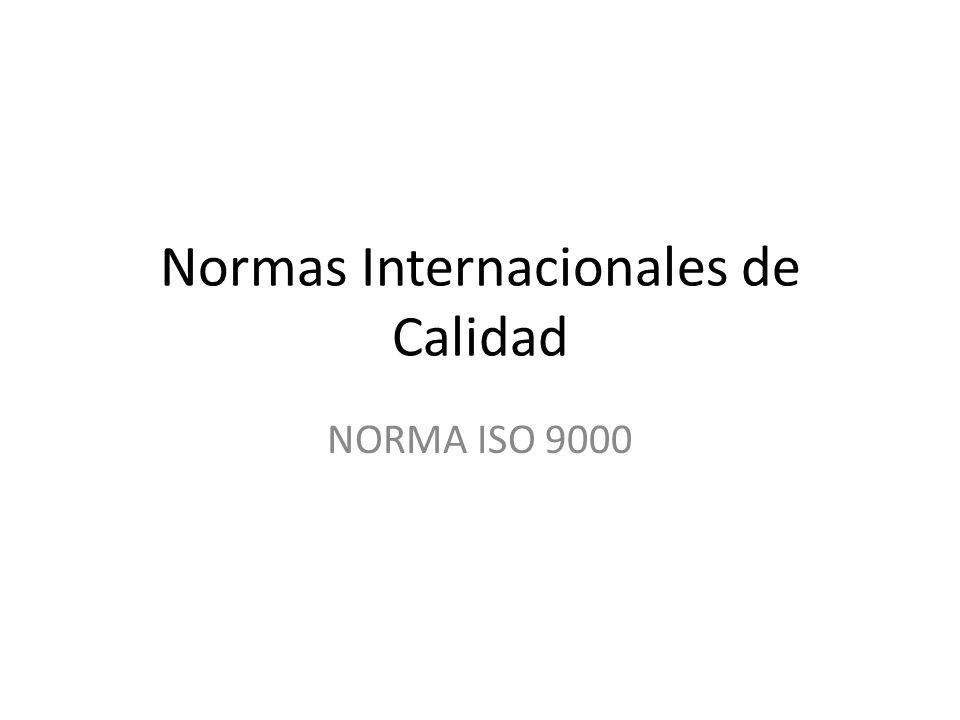 Normas Internacionales de Calidad NORMA ISO 9000
