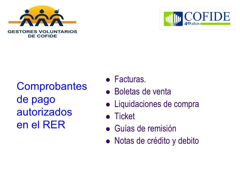 Comprobantes de pago autorizados en el RER Facturas. Boletas de venta Liquidaciones de compra Ticket Guías de remisión Notas de crédito y debito