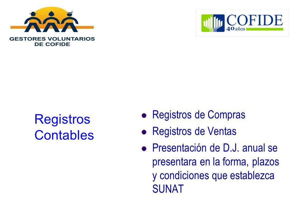 Registros Contables Registros de Compras Registros de Ventas Presentación de D.J. anual se presentara en la forma, plazos y condiciones que establezca