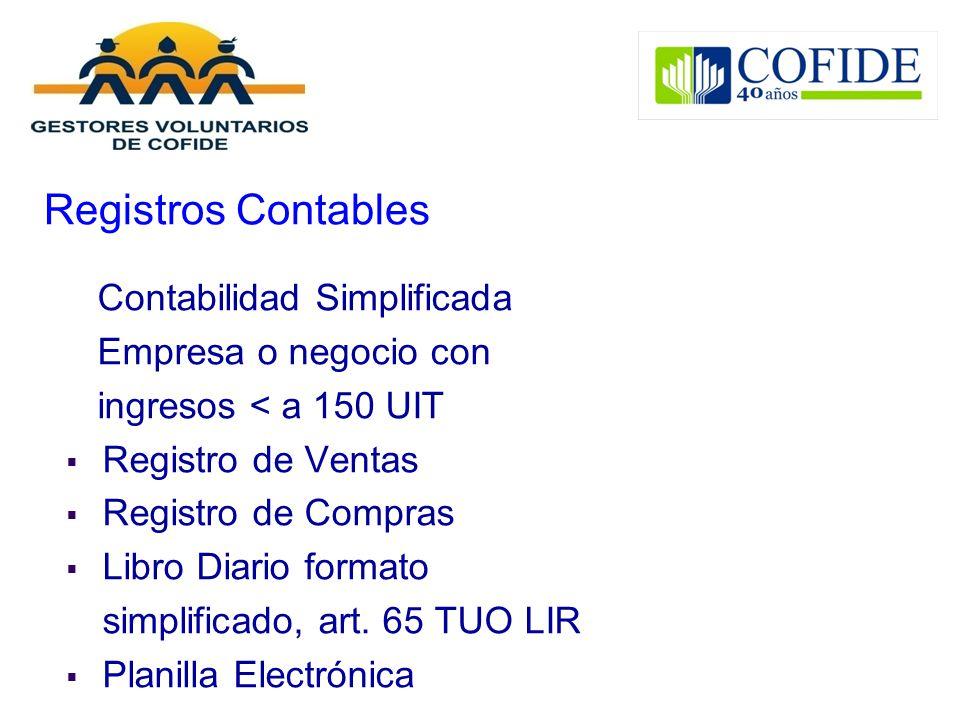 Registros Contables Contabilidad Simplificada Empresa o negocio con ingresos < a 150 UIT Registro de Ventas Registro de Compras Libro Diario formato s