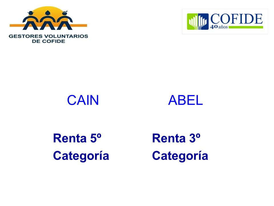CAIN ABEL Renta 5º Renta 3º Categoría