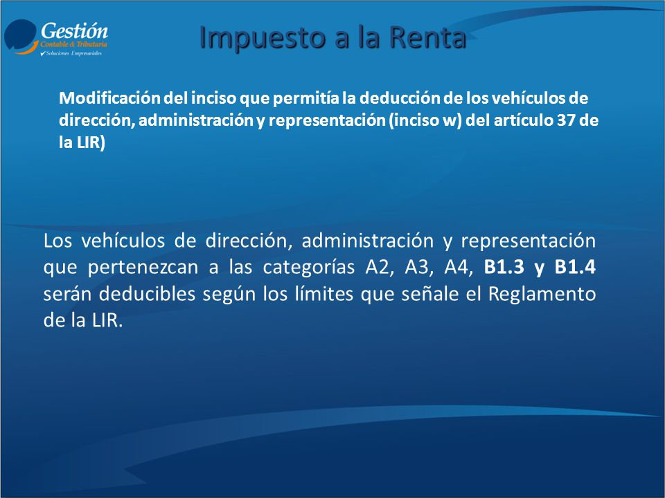 Impuesto a la Renta Los vehículos de dirección, administración y representación que pertenezcan a las categorías A2, A3, A4, B1.3 y B1.4 serán deducib