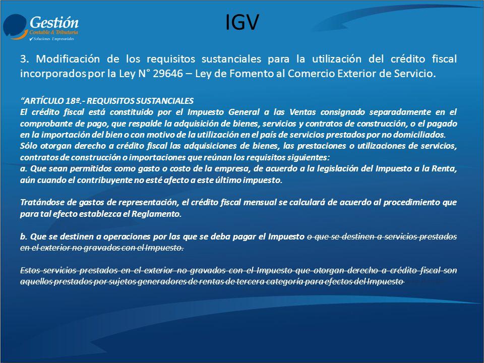 IGV 3. Modificación de los requisitos sustanciales para la utilización del crédito fiscal incorporados por la Ley N° 29646 – Ley de Fomento al Comerci