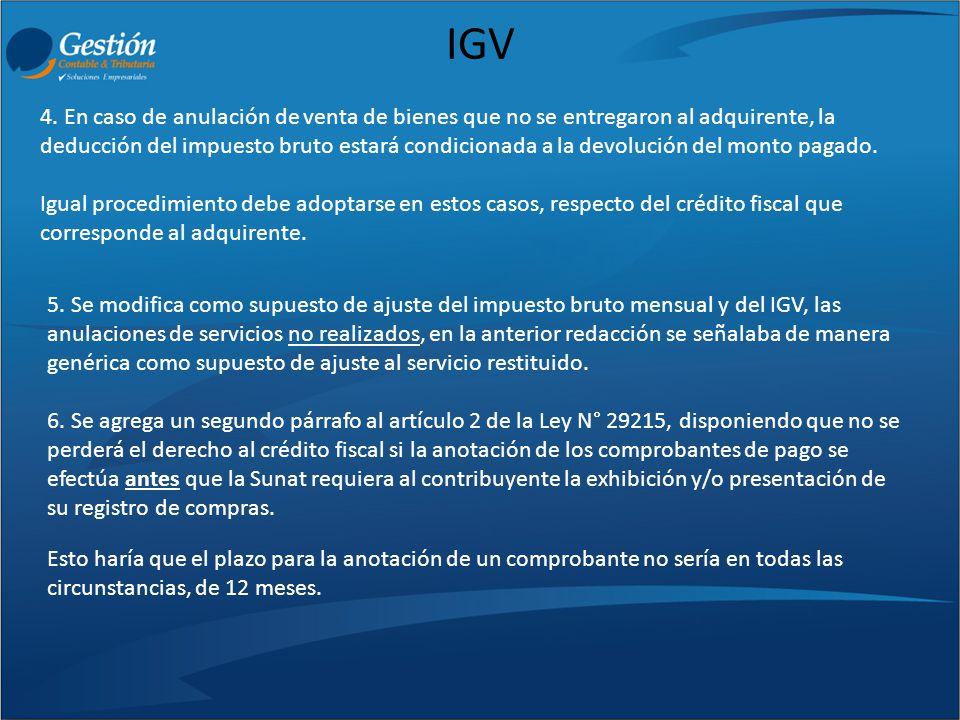IGV 4. En caso de anulación de venta de bienes que no se entregaron al adquirente, la deducción del impuesto bruto estará condicionada a la devolución