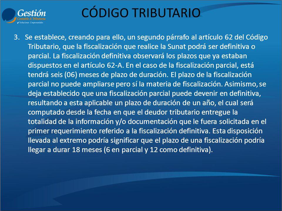 CÓDIGO TRIBUTARIO 3. Se establece, creando para ello, un segundo párrafo al artículo 62 del Código Tributario, que la fiscalización que realice la Sun