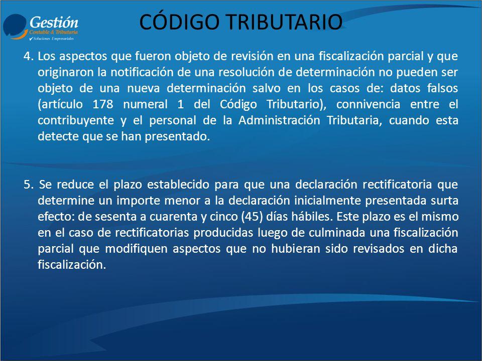 CÓDIGO TRIBUTARIO 4. Los aspectos que fueron objeto de revisión en una fiscalización parcial y que originaron la notificación de una resolución de det