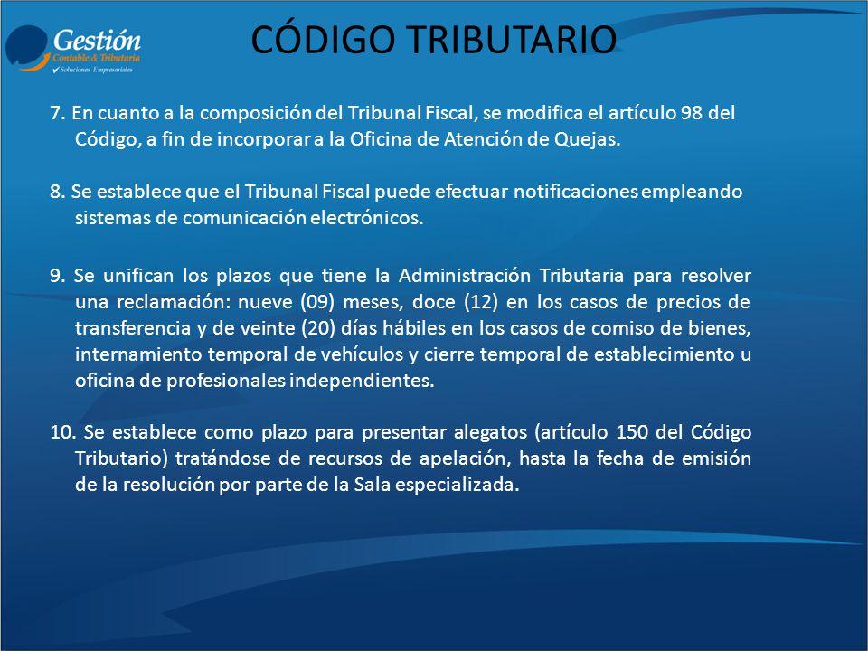 CÓDIGO TRIBUTARIO 7. En cuanto a la composición del Tribunal Fiscal, se modifica el artículo 98 del Código, a fin de incorporar a la Oficina de Atenci