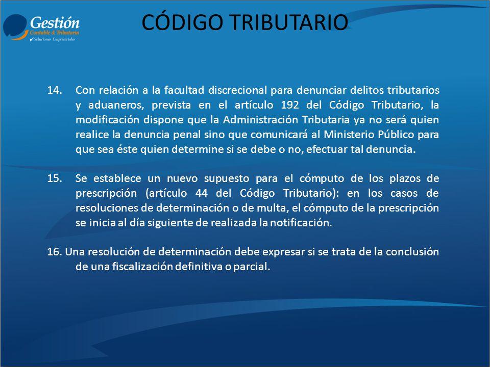 CÓDIGO TRIBUTARIO 14.Con relación a la facultad discrecional para denunciar delitos tributarios y aduaneros, prevista en el artículo 192 del Código Tr