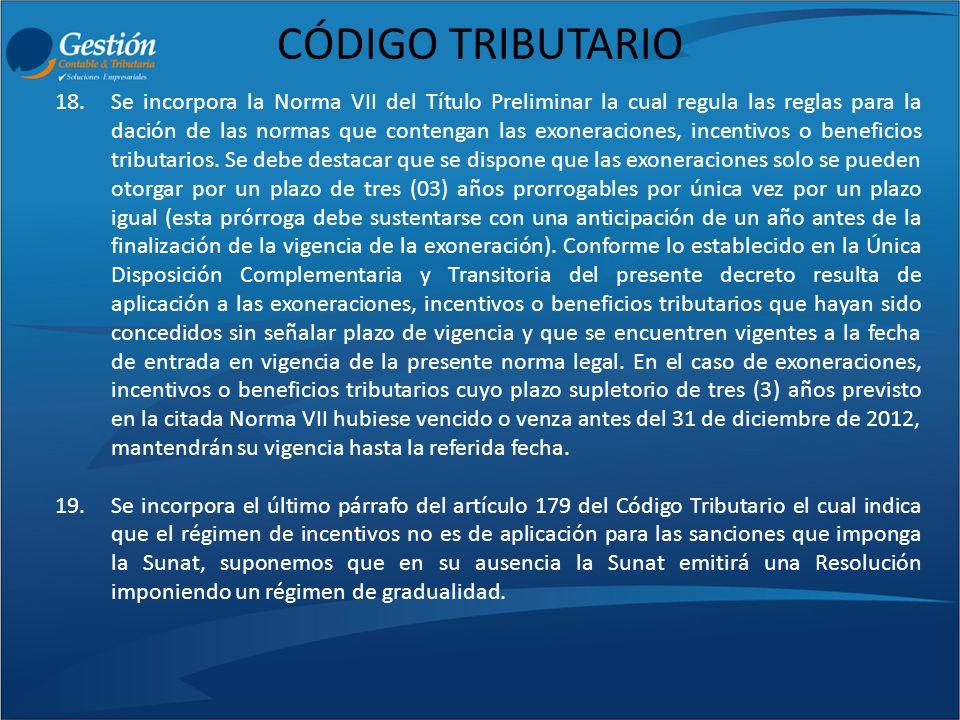 CÓDIGO TRIBUTARIO 18.Se incorpora la Norma VII del Título Preliminar la cual regula las reglas para la dación de las normas que contengan las exonerac