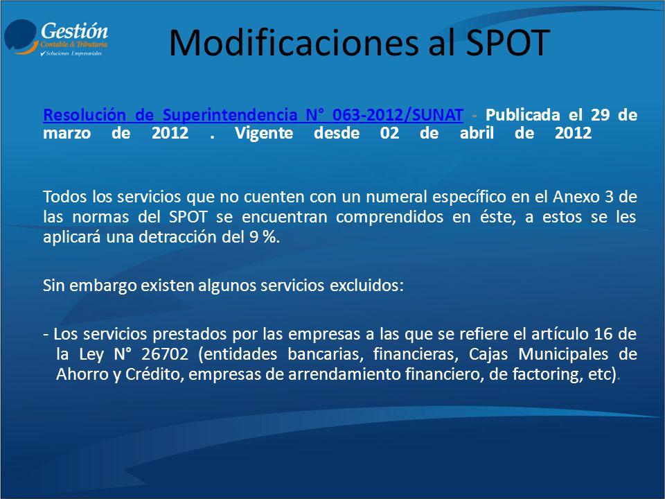 Modificaciones al SPOT Resolución de Superintendencia N° 063-2012/SUNATResolución de Superintendencia N° 063-2012/SUNAT - Publicada el 29 de marzo de