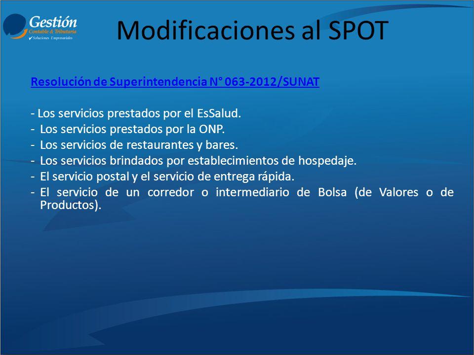 Modificaciones al SPOT Resolución de Superintendencia N° 063-2012/SUNATResolución de Superintendencia N° 063-2012/SUNAT - Los servicios prestados por