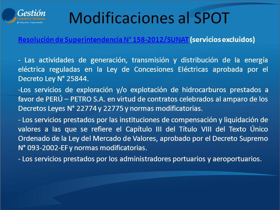 Modificaciones al SPOT Resolución de Superintendencia N° 158-2012/SUNATResolución de Superintendencia N° 158-2012/SUNAT (servicios excluidos) - Las ac