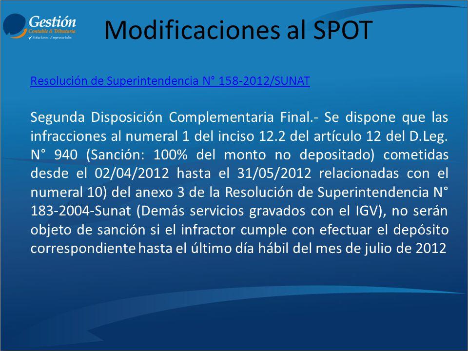 Modificaciones al SPOT Resolución de Superintendencia N° 158-2012/SUNATResolución de Superintendencia N° 158-2012/SUNAT Segunda Disposición Complement