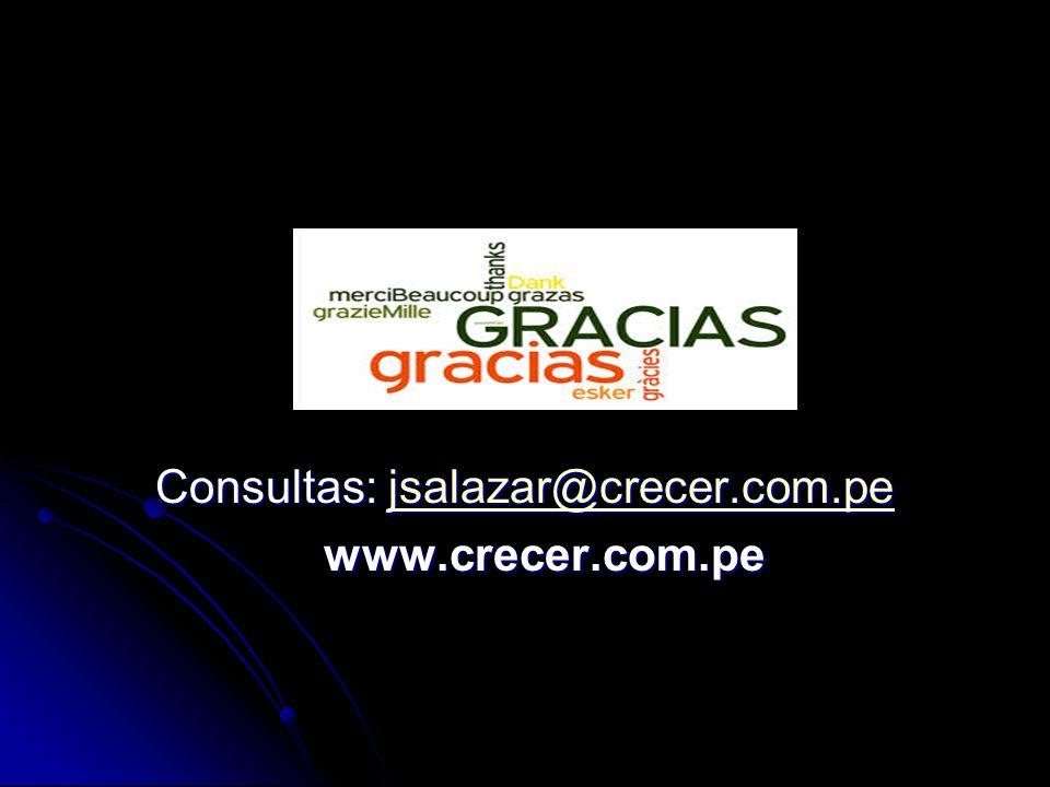 Consultas: jsalazar@crecer.com.pe jsalazar@crecer.com.pe www.crecer.com.pe www.crecer.com.pe