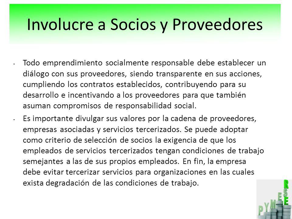 Todo emprendimiento socialmente responsable debe establecer un diálogo con sus proveedores, siendo transparente en sus acciones, cumpliendo los contra