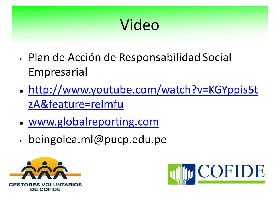 Plan de Acción de Responsabilidad Social Empresarial http://www.youtube.com/watch?v=KGYppis5t zA&feature=relmfu http://www.youtube.com/watch?v=KGYppis5t zA&feature=relmfu www.globalreporting.com beingolea.ml@pucp.edu.pe Video