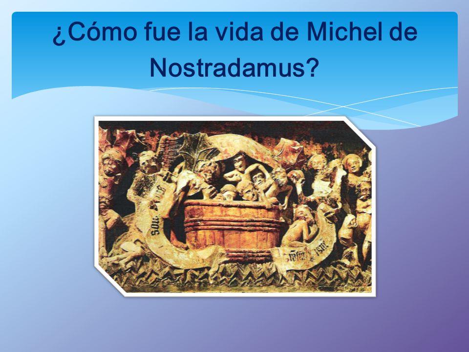 ¿Cómo fue la vida de Michel de Nostradamus