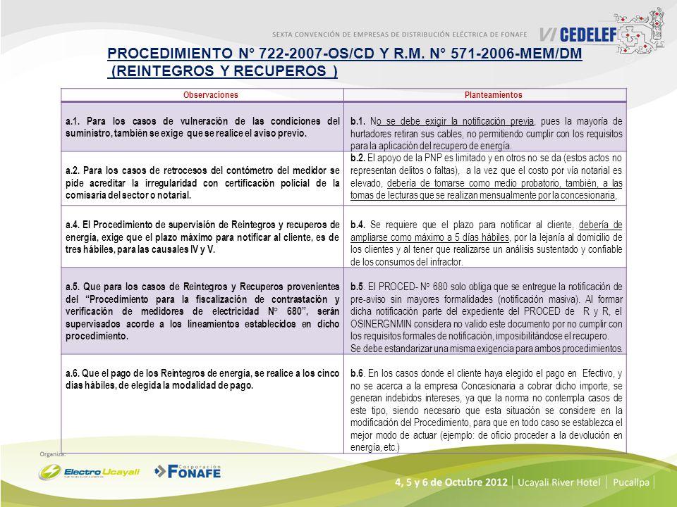 PROCEDIMIENTO N° 722-2007-OS/CD Y R.M. N° 571-2006-MEM/DM (REINTEGROS Y RECUPEROS ) ObservacionesPlanteamientos a.1. Para los casos de vulneración de