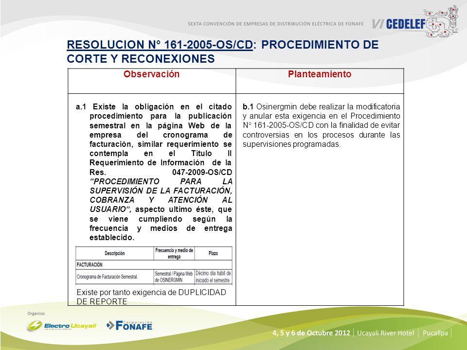 ObservaciónPlanteamiento a.1 Existe la obligación en el citado procedimiento para la publicación semestral en la página Web de la empresa del cronogra