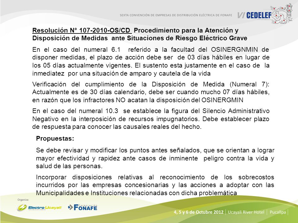 Resolución N° 107-2010-OS/CD Procedimiento para la Atención y Disposición de Medidas ante Situaciones de Riesgo Eléctrico Grave Propuestas: Se debe re