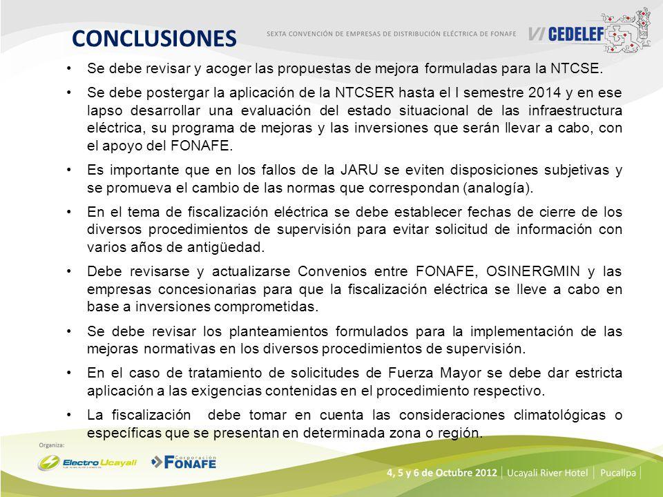 CONCLUSIONES Se debe revisar y acoger las propuestas de mejora formuladas para la NTCSE. Se debe postergar la aplicación de la NTCSER hasta el I semes