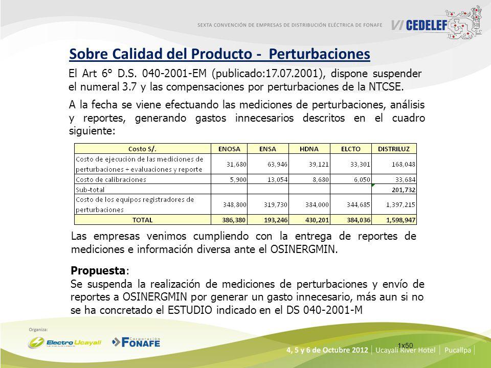 El Art 6° D.S. 040-2001-EM (publicado:17.07.2001), dispone suspender el numeral 3.7 y las compensaciones por perturbaciones de la NTCSE. Propuesta: Se