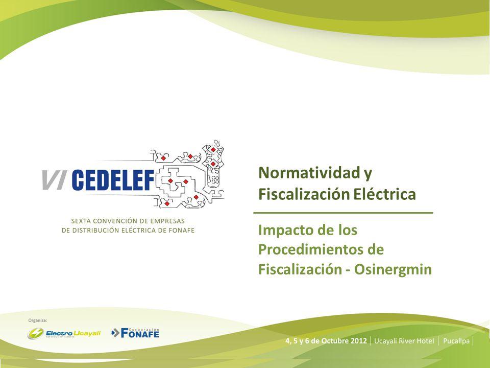 Normatividad y Fiscalización Eléctrica Impacto de los Procedimientos de Fiscalización - Osinergmin