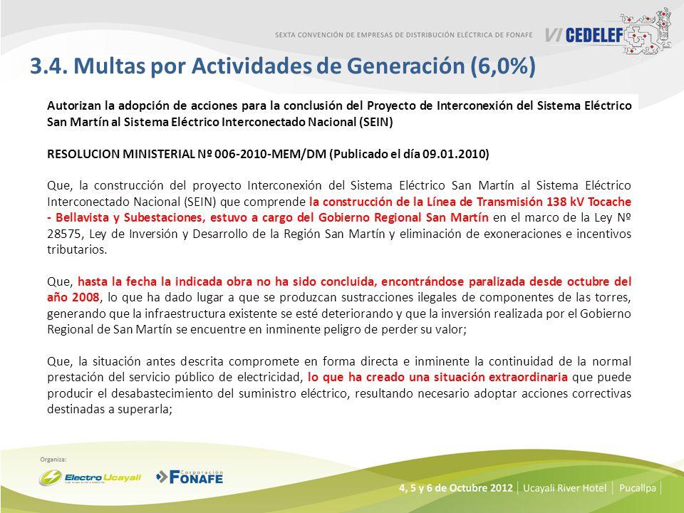 3.4. Multas por Actividades de Generación (6,0%) Autorizan la adopción de acciones para la conclusión del Proyecto de Interconexión del Sistema Eléctr