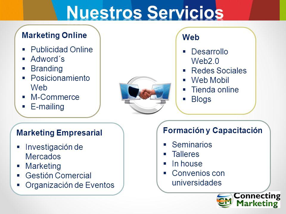 Web Desarrollo Web2.0 Redes Sociales Web Mobil Tienda online Blogs Marketing Empresarial Investigación de Mercados Marketing Gestión Comercial Organiz