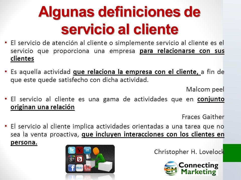 Algunas definiciones de servicio al cliente El servicio de atención al cliente o simplemente servicio al cliente es el servicio que proporciona una em