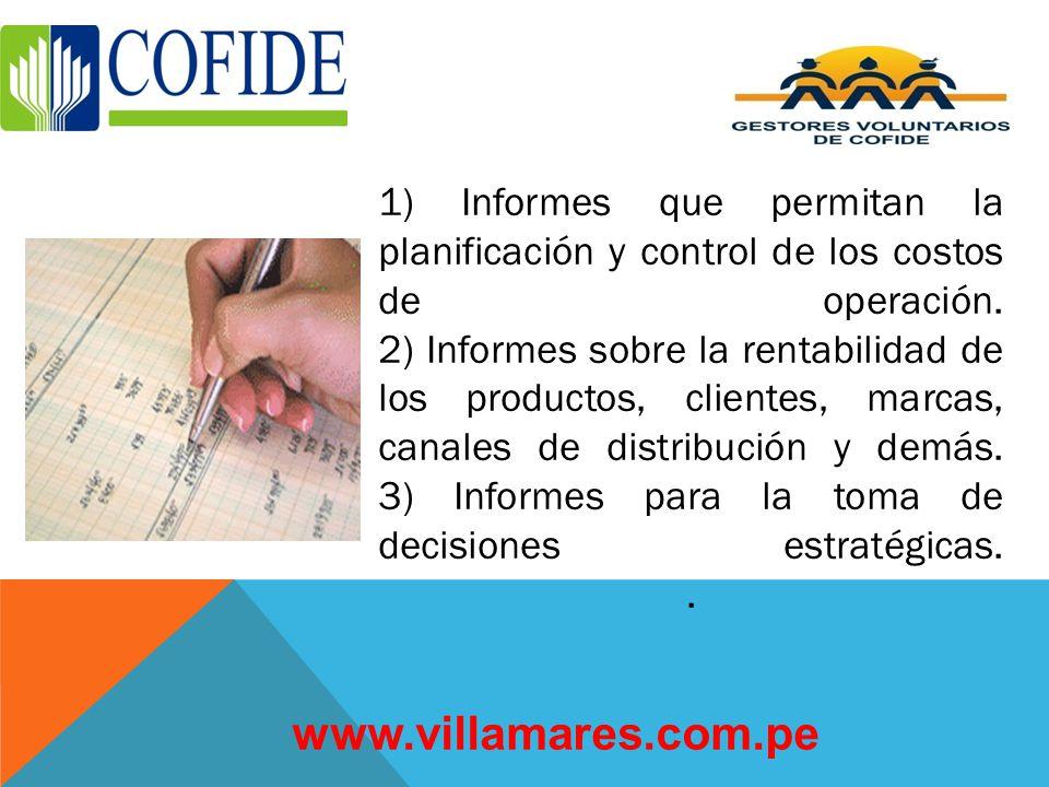 1) Informes que permitan la planificación y control de los costos de operación.