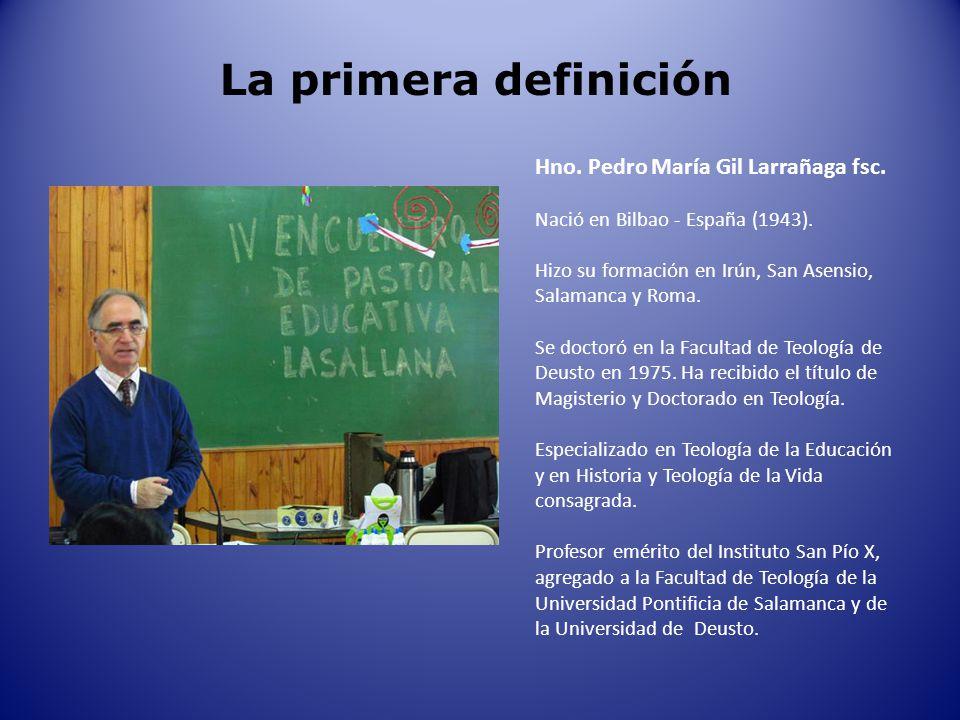La primera definición Pedro María Gil fsc Qué era Pedagogía Lasaliana en los primeros días de la institución.