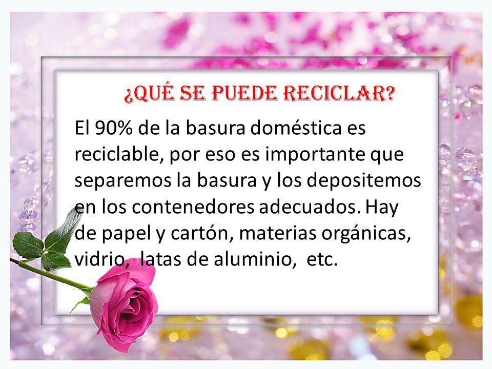 ¿Qué es el Reciclaje? Reciclar es el proceso mediante el cual productos de desecho son nuevamente utilizados. Sin embargo, la recolección es sólo el p