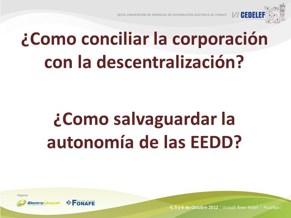 ¿Como conciliar la corporación con la descentralización.