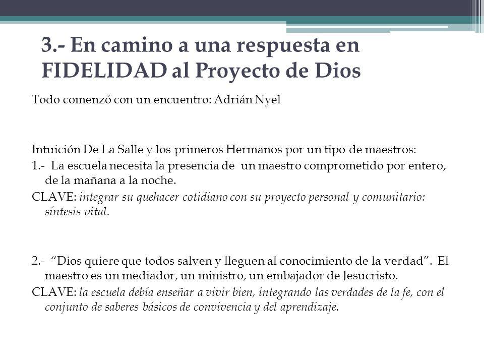 3.- En camino a una respuesta en FIDELIDAD al Proyecto de Dios Todo comenzó con un encuentro: Adrián Nyel Intuición De La Salle y los primeros Hermano