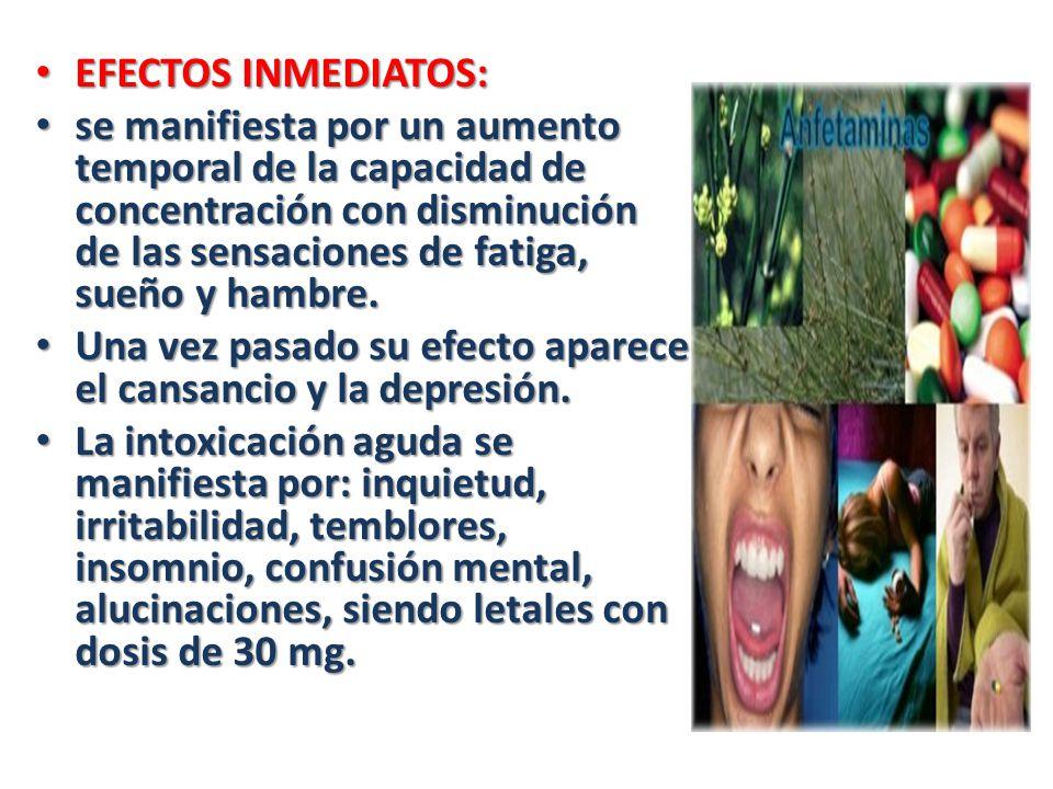 EFECTOS INMEDIATOS: EFECTOS INMEDIATOS: se manifiesta por un aumento temporal de la capacidad de concentración con disminución de las sensaciones de f
