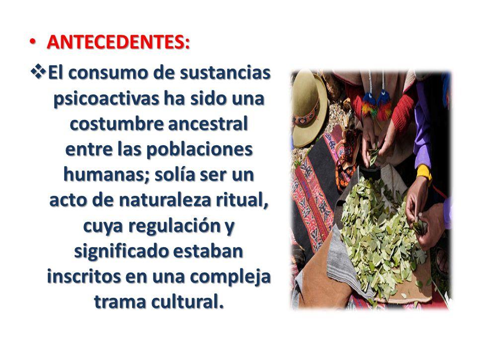 CONSUMO DE DROGAS EN EL PERÚ DROGAS LEGALES O SOCIALES: En el Perú, el consumo de drogas es un problema de connotación nacional.