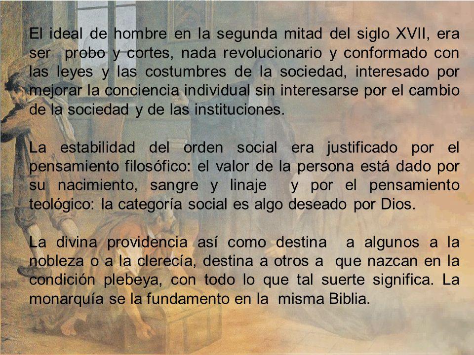 1.INSERCIÓN SOCIAL. En la Franca del siglo XVII, había una profunda creencia en la desigualdad social y en los grandes contrastes sociales y económico