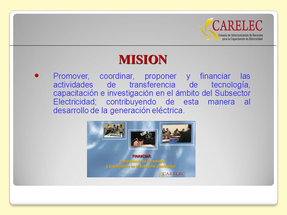 MISION Promover, coordinar, proponer y financiar las actividades de transferencia de tecnolog í a, capacitaci ó n e investigación en el ámbito del Sub