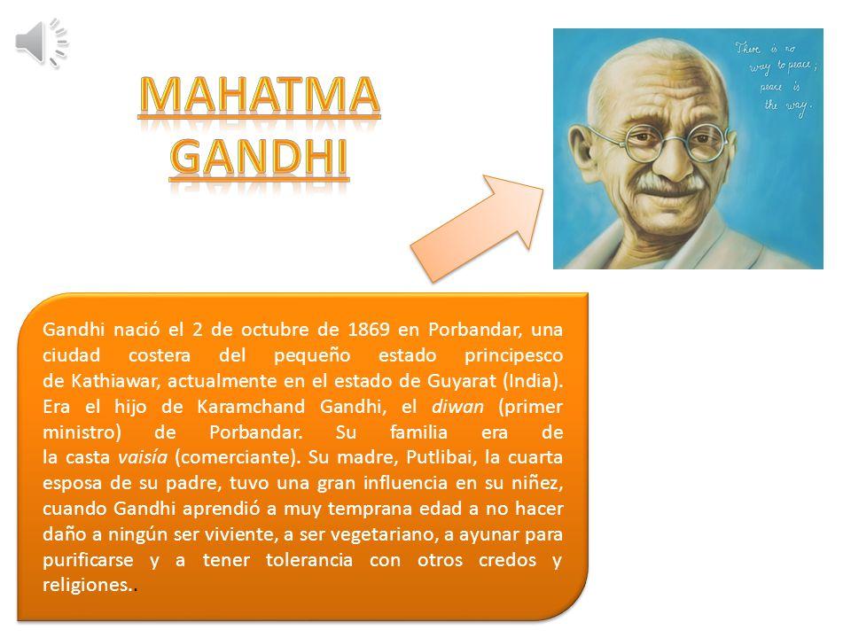 Gandhi nació el 2 de octubre de 1869 en Porbandar, una ciudad costera del pequeño estado principesco de Kathiawar, actualmente en el estado de Guyarat (India).