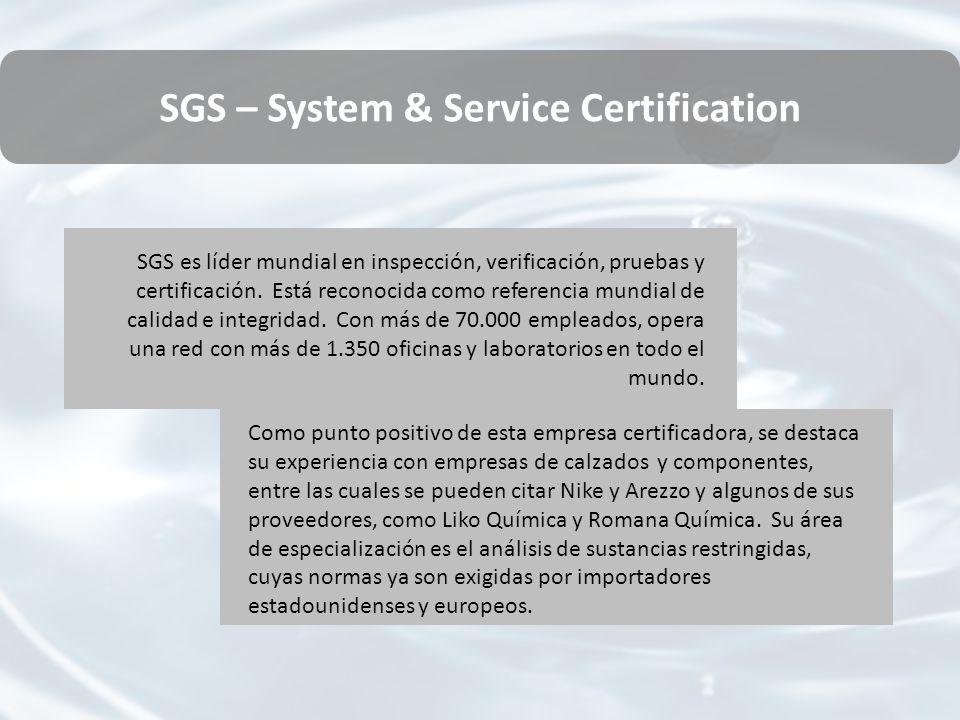 SGS – System & Service Certification SGS es líder mundial en inspección, verificación, pruebas y certificación.