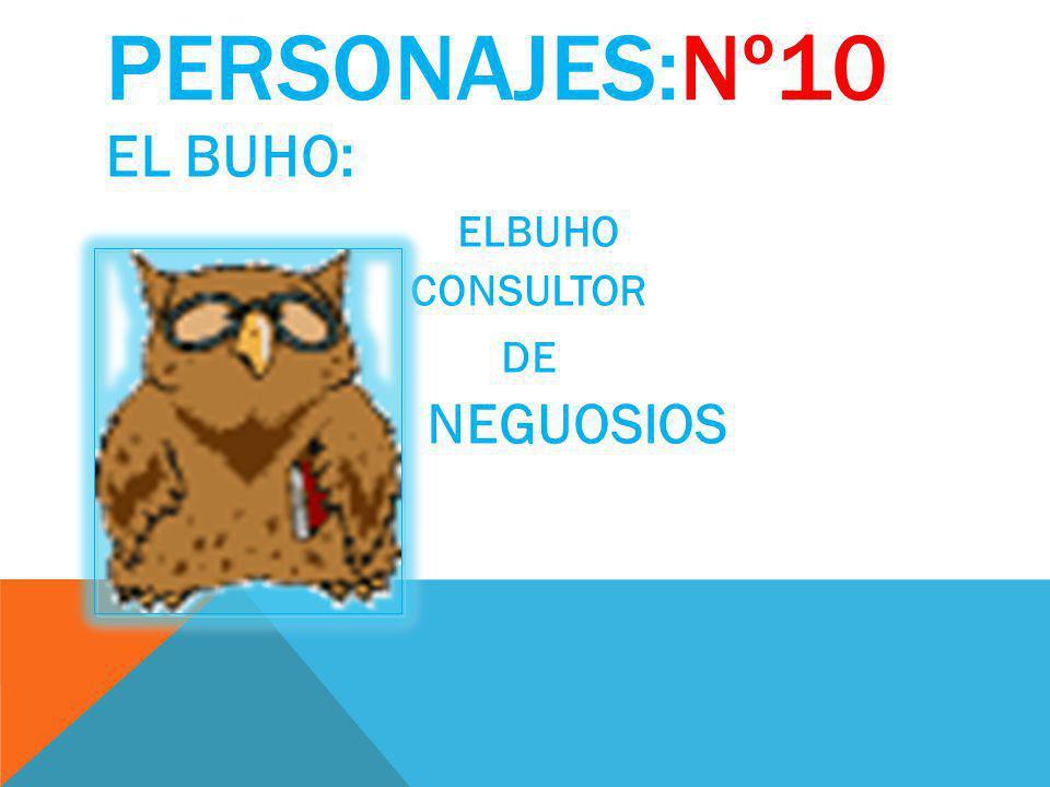 PERSONAJE: Nº9 LA LUCIERNAGA: ESPESIALISTA EN: GERENCIA LIDERASGO Y SUPERVICION