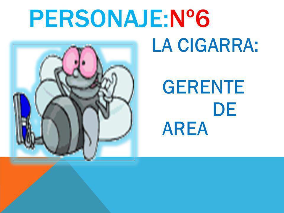 PERSONAJE:Nº5 GORGOJO: EL GORGOJO ESPESIALISTA EN MATERIA PARA EL SUPERVISOR