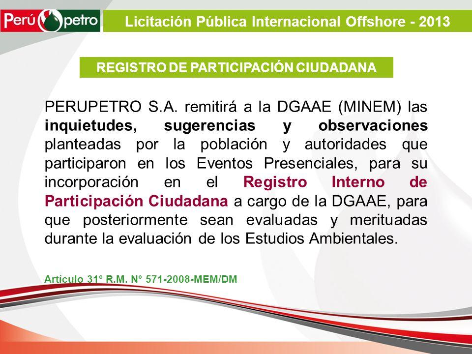 REGISTRO DE PARTICIPACIÓN CIUDADANA PERUPETRO S.A. remitirá a la DGAAE (MINEM) las inquietudes, sugerencias y observaciones planteadas por la població