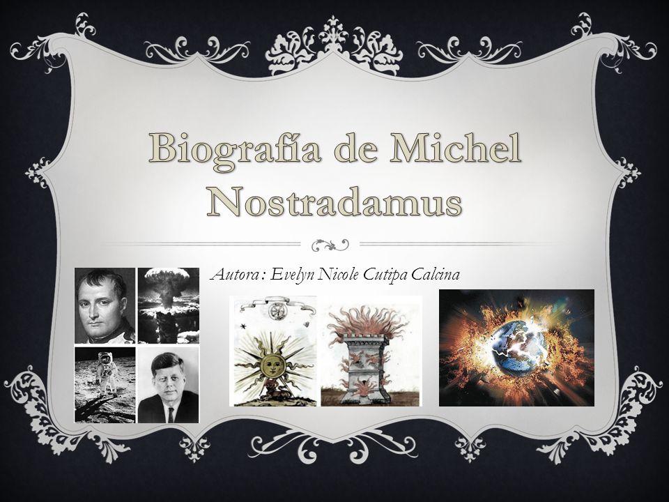 Michel de Nostradamus : Médico, astrólogo y adivino francés, nacido en Saint-Rémy de Provence y muerto en Salón.