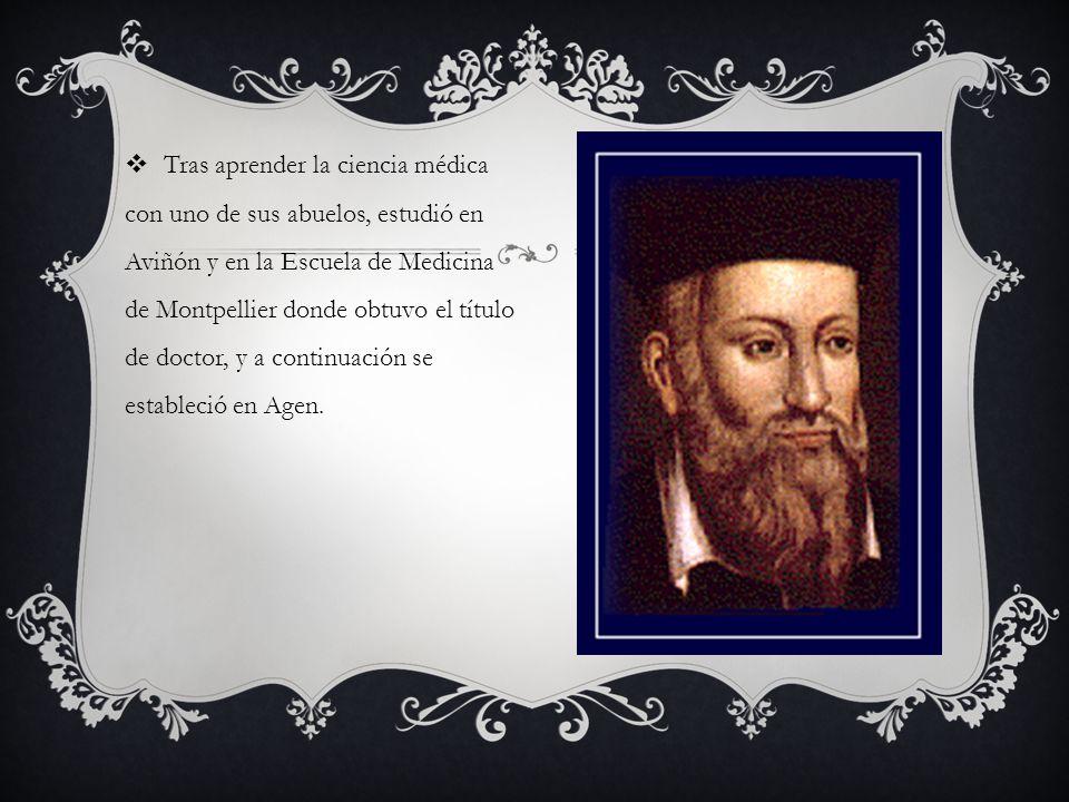 Tras aprender la ciencia médica con uno de sus abuelos, estudió en Aviñón y en la Escuela de Medicina de Montpellier donde obtuvo el título de doctor,