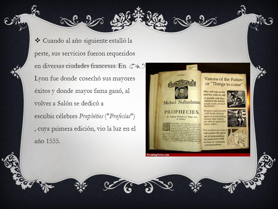 Cuando al año siguiente estalló la peste, sus servicios fueron requeridos en diversas ciudades francesas. En Lyon fue donde cosechó sus mayores éxitos