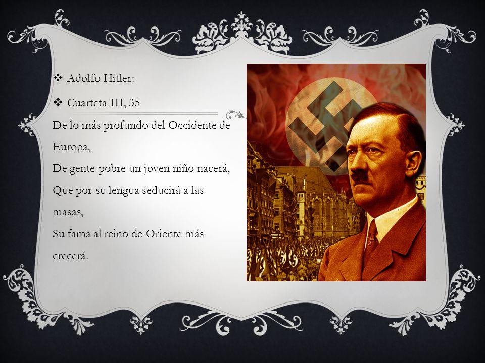 Adolfo Hitler: Cuarteta III, 35 De lo más profundo del Occidente de Europa, De gente pobre un joven niño nacerá, Que por su lengua seducirá a las masa