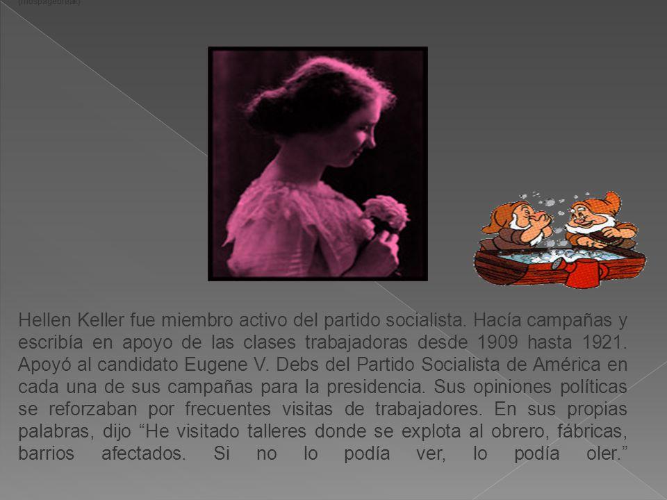 Hellen Keller también se unió a la llamada Unión industrial, los Trabajadores Industriales del Mundo (Industrial Workers of the World, IWW) de orientación entre el sindicalismo revolucionario y el anarcosindicalismo, en 1912 después de sentir que el socialismo parlamentario se hundía en el pantano político .