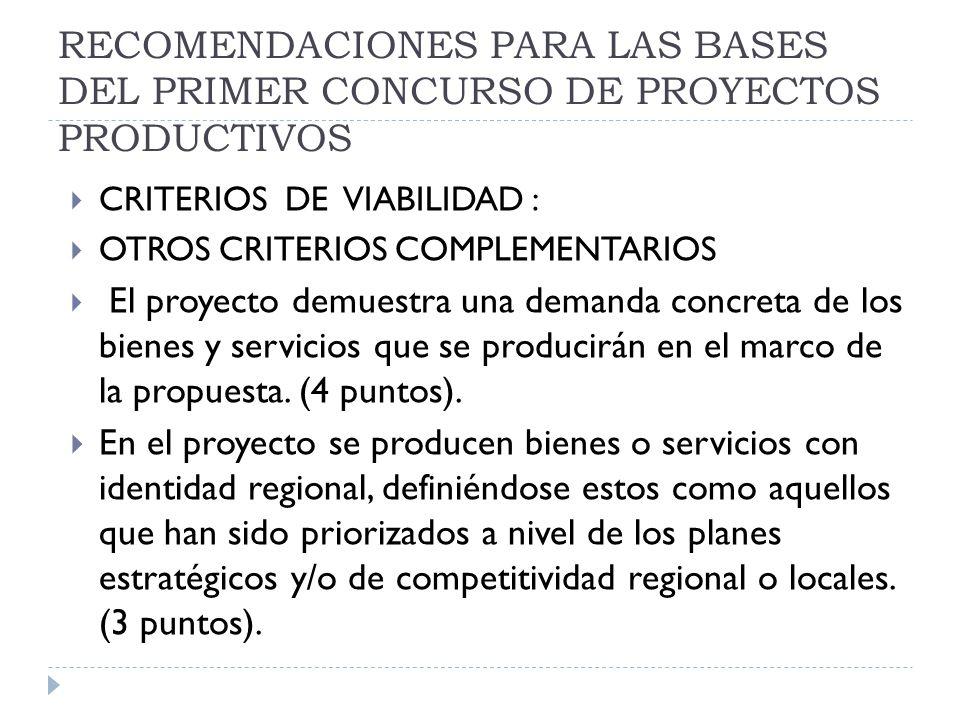 RECOMENDACIONES PARA LAS BASES DEL PRIMER CONCURSO DE PROYECTOS PRODUCTIVOS CRITERIOS DE VIABILIDAD : OTROS CRITERIOS COMPLEMENTARIOS El proyecto demu